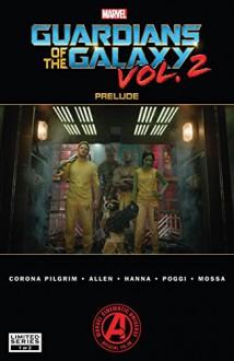 Marvel's Guardians of the Galaxy Prelude (2017) #1 - David Pilgrim,Chris Allen