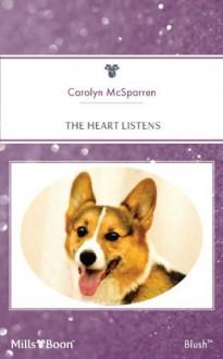 Mills & Boon : The Heart Listens (Creature Comfort) - Carolyn McSparren