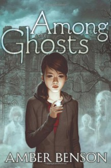Among the Ghosts - Amber Benson, Sina Grace