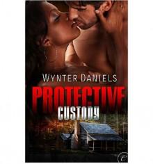 Protective Custody - Wynter Daniels