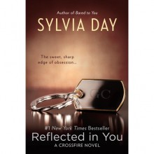 Reflected in You (Crossfire, #2) - Sylvia Day