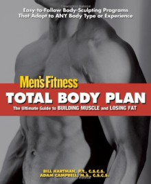 Total Body Plan: The Ultimate Guide to Building Muscle and Losing Fat - Men's Fitness, Men's Fitness, Adam Campbell