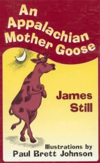 An Appalachian Mother Goose - James Still