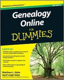 Genealogy Online for Dummies - Matthew L. Helm, April Helm