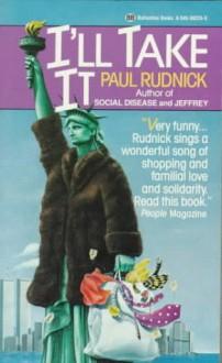 I'll Take It: A Novel - Paul Rudnick
