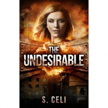 The Undesirable (Undesirable, #1) - Sara Celi