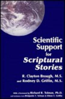 Scientific Support for Scriptural Stories - R. Clayton Brough