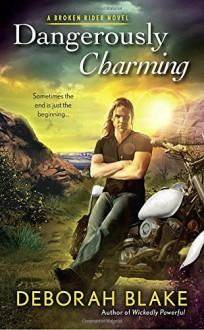Dangerously Charming (Broken Riders Novel, A) - Deborah Blake