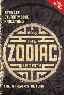 The Zodiac Legacy: The Dragon's Return - Stan Lee, Stuart Moore, Andie Tong