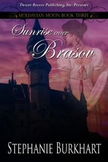 Sunrise Over Brasov - Stephanie Burkhart