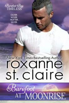 Barefoot at Moonrise - Roxanne St. Claire