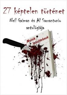 27 képtelen történet - Al Sarrantonio, Neil Gaiman