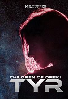 Children of Dreki: TYR (Book One) - N.R. Tupper