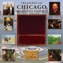 Treasures of Chicago: 100 Greatest Paintings - Sandra Forty