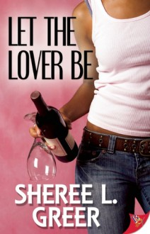 Let the Lover Be - Sheree L. Greer