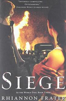 Siege (As the World Dies, Book Three) - Rhiannon Frater