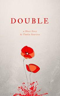 Double: a short story - Tuulia Saaritsa