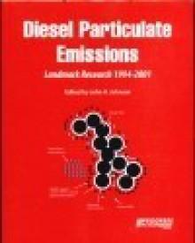 Diesel Particulate Emissions: Landmark Research, 1994-2001 - Dawn B. Sova