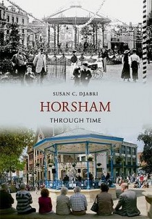 Horsham Through Time - Susan C. Djabri