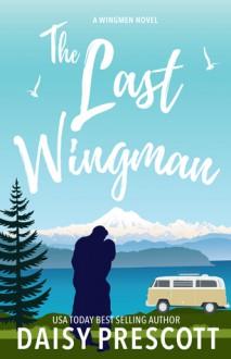The Last Wingman - Daisy Prescott
