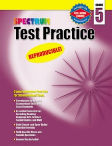 Spectrum Test Practice - School Specialty Publishing, McGraw-Hill Publishing, Spectrum