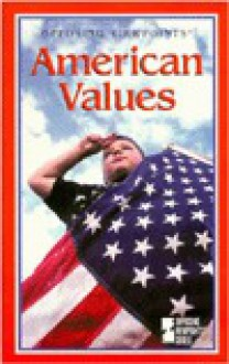 American Values: Opposing Viewpoints - Jennifer A. Hurley