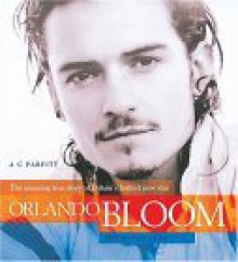 Orlando Bloom: The Biography - A.C. Parfitt