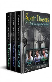 Spirit Chasers: The Complete Series - Carrie Pulkinen