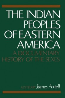 Indian Peoples of Eastern America - James Axtell