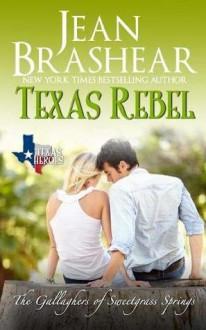 Texas Rebel - Eric G. Dove,Jean Brashear