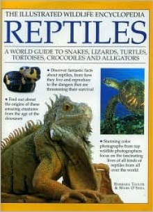Illustrated Wildlife Encyclopedia: Reptiles - Barbara Taylor, Mark O'Shea