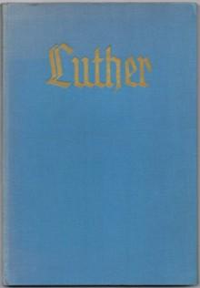 Monographien zur Weltgeschichte Band 29 - Luther - Ed. Heyck