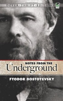 Notes from the Underground - Fyodor Dostoyevsky, Constance Garnett