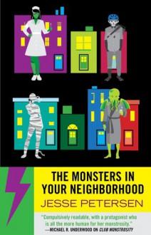 The Monsters In Your Neighborhood (Monstrosity, #2) - Jesse Petersen
