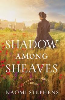 Shadow Among Sheaves - Naomi Stephens