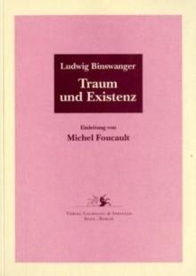 Traum und Existenz - Ludwig Binswanger, Michel Foucault, Walter Seitter