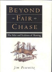 Beyond Fair Chase - Jim Posewitz