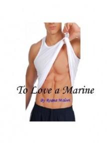 To Love a Marine - Reana Malori