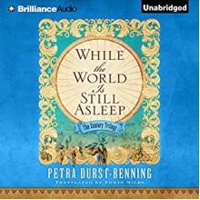 While the World Is Still Asleep - Teri Clark Linden, Petra Durst-Benning, Edwin Miles