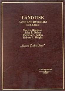 Land Use: Cases and Materials (American Casebook) - Morton Gitelman, Patricia E. Salkin, John R. Nolon