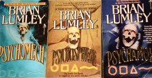 "The Psychomech Series By Brian Lumley: ""Psychomech,"" ""Psychosphere"" & ""Psychamok."" - Brian Lumley"