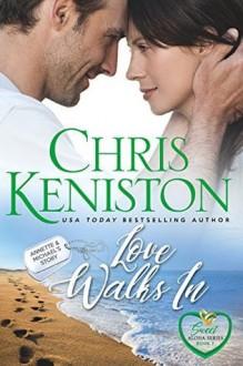 Love Walks In: Sweet and Clean Edition (Sweet Aloha Series Book 7) - Chris Keniston