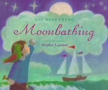 Moonbathing - Liz Rosenberg