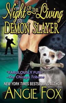 Night of the Living Demon Slayer - Angie Fox