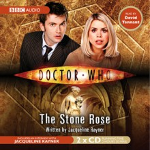 Doctor Who: The Stone Rose - Jacqueline Rayner, David Tennant
