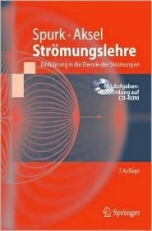 Stramungslehre: Einfa1/4hrung in Die Theorie Der Stramungen - Joseph Spurk, Nuri Aksel