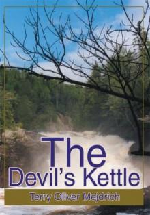The Devil's Kettle - Terry Mejdrich