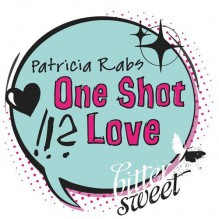 One Shot Love (BitterSweets) - Patricia Rabs