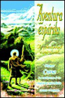 Aventura del Espiritu: A Sacred Adventure: Tu Identidad Espiritual/Your Spiritual Indentity - Summit University