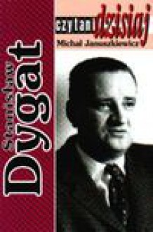 Stanisław Dygat - Michał Januszkiewicz
